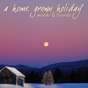 A Home Grown Holiday